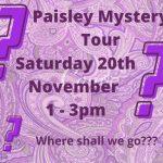 Paisley Mystery Tour - Sat 20 Nov 1-3pm