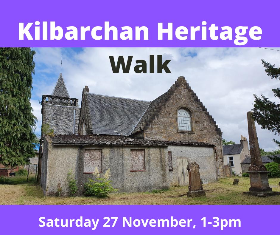 Kilbarchan Heritage Walk - Sat 27 Nov 1-3pm